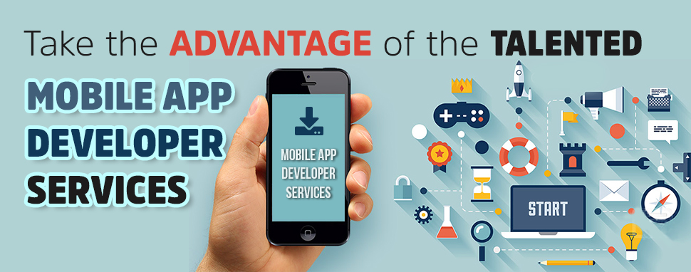 Take the advantage of the Talented Mobile App Developer Services