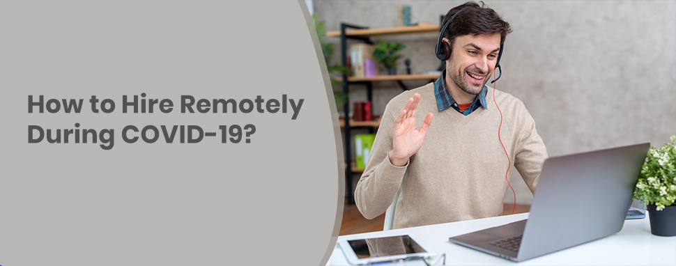 Hire Remotely During COVID-19