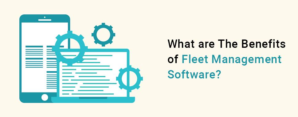 Advantages of best fleet management software