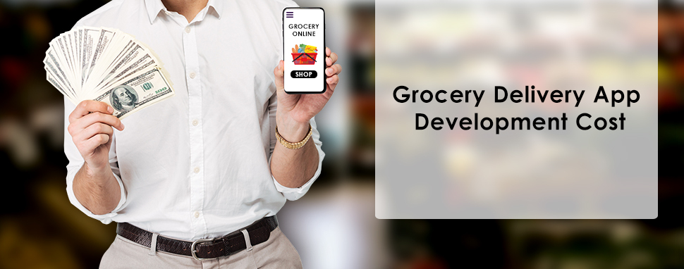 Grocery delivery app development cost